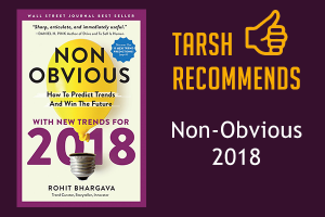 Non-Obvious 2018 Edition: How To Predict Trends and Win The Future