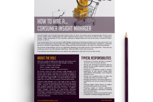 How to hire a… Consumer Insight Manager